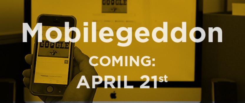 """Mobilegeddon"" & Your Business: Don't Get Left Behind!"